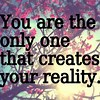 youarecreatingreality